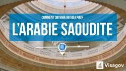 Comment obtenir un visa pour l'Arabie Saoudite ?
