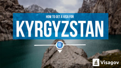 How to get a visa for Kyrgyzstan?