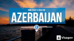 How to get a visa for Azerbaijan